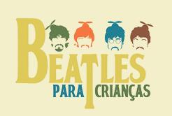 Beatles para Crianças é atração de sábado em Praia Grande