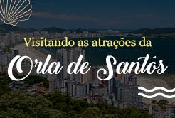 Visitando Atrações na Orla de Santos